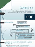 CAPITULO # 2 Planificación, Administración y Operatividad de Los Recursos Humanos (2)