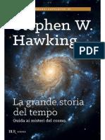 Stephen W. Hawking - La Grande Storia Del Tempo. Guida Ai Misteri Del Cosmo