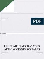 Las Computadora y Sus Aplicaciones Sociales