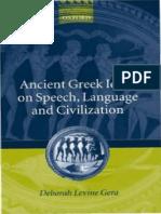 Gera Deborah 2003 Ancient Greek Ideas on Speech Language Civilization