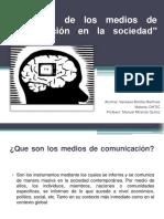 influenciadelosmediosdecomunicacin-121108114845-phpapp02.pptx