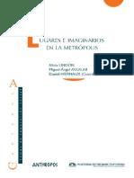 Alicia Lindón, Miguel Ángel Aguilar y Daniel Hiernaux (coords.) - Lugares e imaginarios en la metrópolis