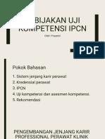 Kebijakan Uji Kompetensi Ipcn