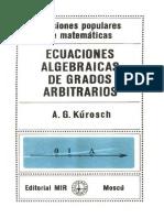Ecuaciones Algebraicas de Grado - A. G. Kurosch