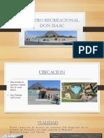 Centro Recreacional Don Isaac Final