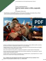 Por que Lula desperta tanto amor e ódio, segundo este psicanalista - Nexo Jornal