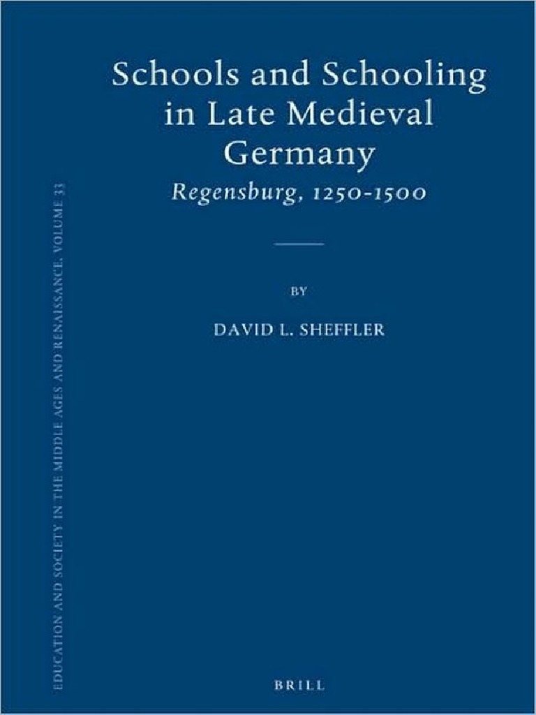 David L  Sheffler, Schools and Schooling in Late Medieval