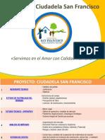 5. Presentación Proyecto - Ciudadela San Francisco.pptx