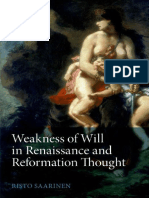 SAARINEN ¢ Weakness of Will in Renaissance and Reformation Thought [KW akrasia; descartes; spinoza; leibniz]