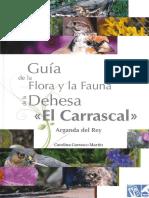 Guia de la flora y la fauna de la dehesa El Carrascal