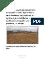 Creacion de Servicio de Mejoramiento Transitabilidad Como Aquí Vemos El Cartel de Obra de Mejoramiento de Servicio de Transitailidad de La Cuadra Uno Calle Primavera Las Pampas