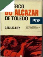 Cecil D. Eby - O Cerco Do Alcazar de Toledo