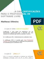 Importancia Das Certificacoes Para o Profissional de Software Livre - Matheus Oliveira - Sfd2017