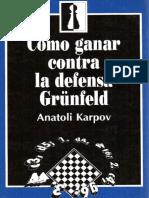Karpov, A. - Como Ganar Contra La Defensa Grünfeld