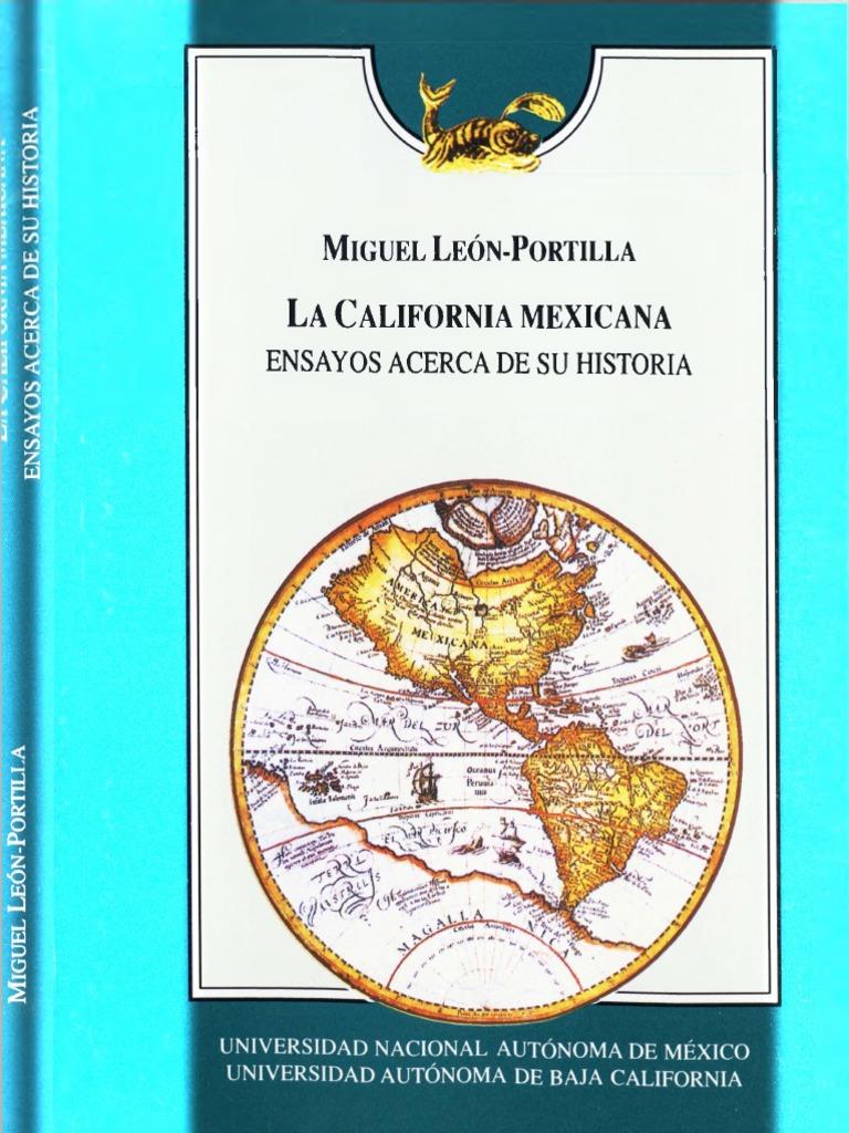 León-Portilla, Miguel. La California mexicana. Ensayos acerca de su  historia..pdf
