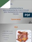 4 Radiofrequnciamultifrequencialemultipolarnostratamentoscorporaisefaciais 140924154343 Phpapp02