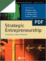 (Strategic Management Society) Michael A. Hitt, R. Duane Ireland, S. Michael Camp, Donald L. Sexton-Strategic Entrepreneurship_ Creating a New Mindset -Wiley-Blackwell (2002).pdf