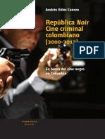 Cinemateca distrital de Bogotá Becas de investigación República Noir Cine criminal colombiano Versión Baja.pdf
