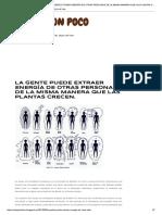 DE TODO UN POCO_ LA GENTE PUEDE EXTRAER ENERGÍA DE OTRAS PERSONAS DE LA MISMA MANERA QUE LAS PLANTAS CRECEN_.pdf