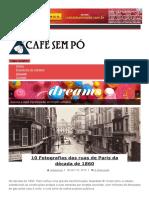 10 Fotografias Das Ruas de Paris Da Década de 1860 _ Café Sem Pó