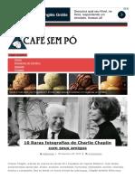 10 Raras Fotografias de Charlie Chaplin Com Seus Amigos _ Café Sem Pó