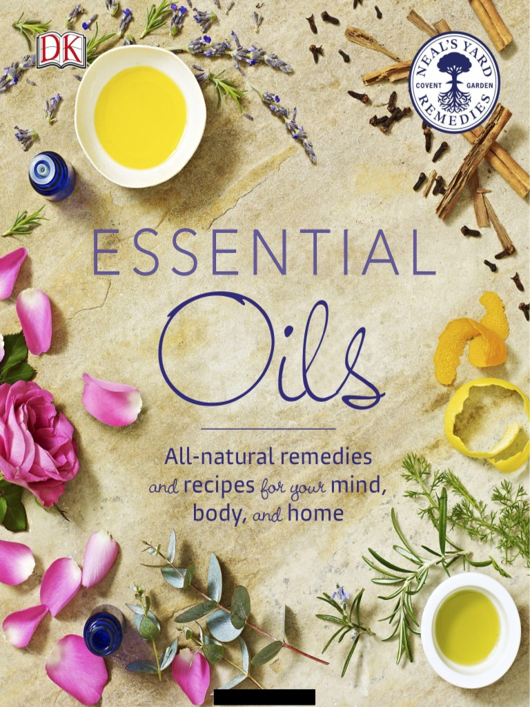 DK Essential Oils - All Natural Remedies and Recipes For Your Mind
