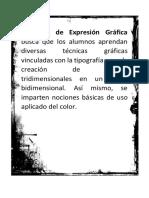 El Taller de Expresión Gráfica Busca Que Los Alumnos Aprendan Diversas Técnicas Gráficas Vinculadas Con La Tipografía y Con La Creación de Efectos Tridimensionales en Un Plano Bidimensional