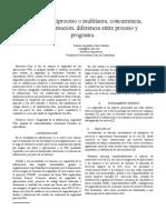 Proceso, multiproceso o multitarea, concurrencia, multiprogramación, diferencia entre proceso y programa.