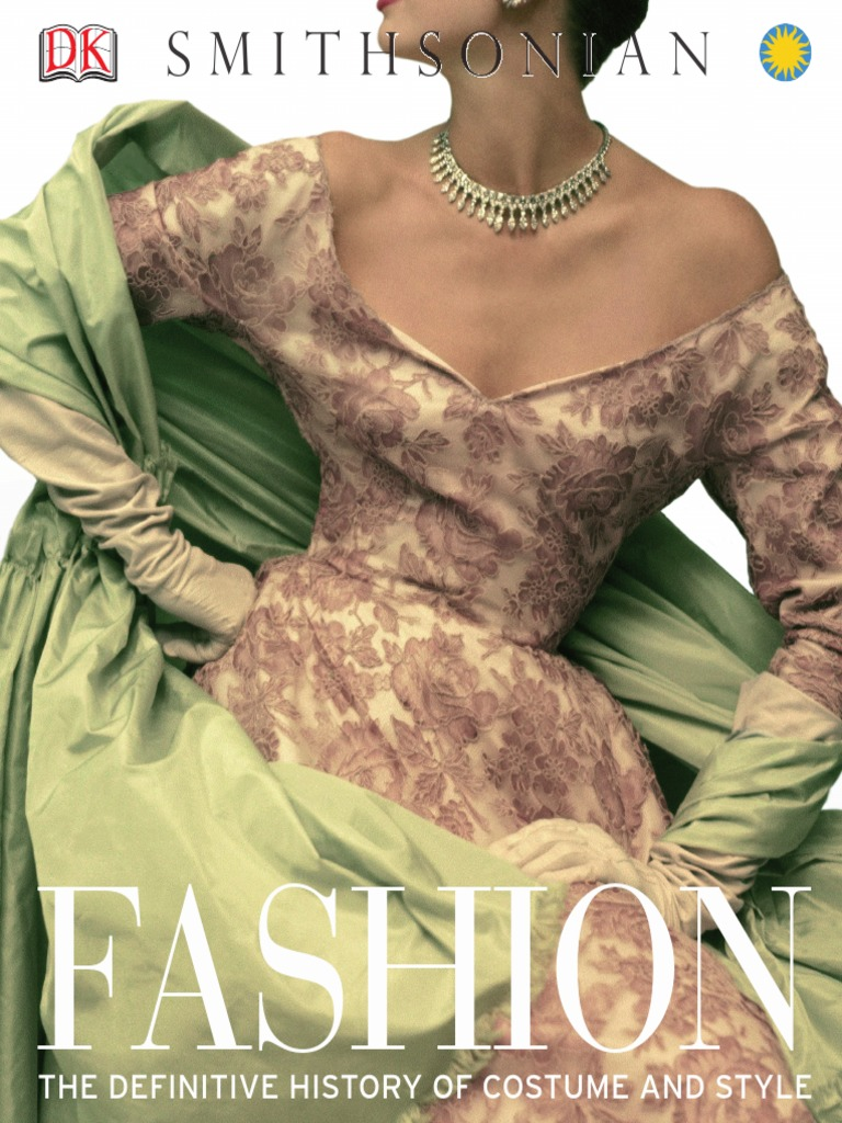 2881f4aa57256 Fashion - The Definitive History of Costume and Style (2012) (DK ...