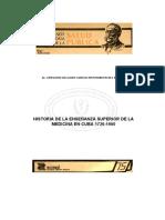Historia de La Enseñanza Superior de La Medicina en Cuba 1726-1900