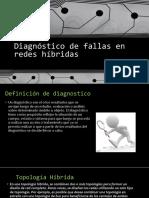 Diagnóstico de Fallas en Redes Híbridas