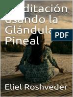 Meditación Usando La Glándula Pineal