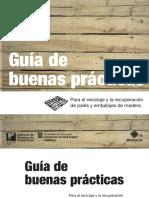 Guía de Buenas Prácticas para el Reciclaje y la Recuperación de Palés y Embalajes de Madera.pdf