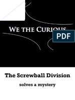 The Screwball Division solves a mystery | WE THE CURIOUS vol.2 no.3