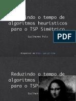 Reduzindo o tempo de algoritmos heurísticos para o TSP Simétrico