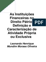 As Instituições Financeiras no Direito Pátrio_Definição e Caracterização de Atividade Própria ou .pdf