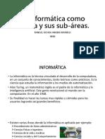 Informatica como ciencia y Sub-Areas. MAR.pptx