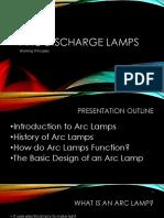 Arc Discharge Lamps - A Short Presentation