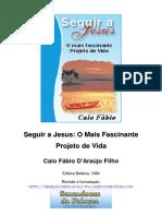 Caio Fábio - Seguir a Jesus o Mais Fascinante Projeto de Vida