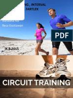 Circuit Training , Interval Training , Fartlek