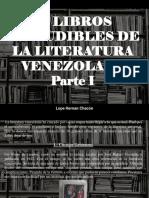 Lope Hernán Chacón - 10 libros ineludibles de la Literatura Venezolana, Parte I