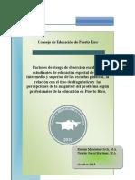 Factores de riesgo de deserción escolar en estudiantes de educación especial de nivel intermedio y superior de las escuelas públicas, la relación con el tipo de diagnóstico y las percepciones de la magnitud del problema según profesionales de la educación en Puerto Rico.