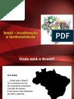 Brasil - Localização e Territorialidade