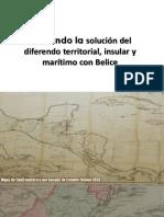 Presentacion Diferendo Territorial, Insular y Marítimo Guatemala Belice Febrero 2018