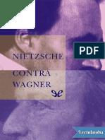 Nietzsche contra Wagner - Friedrich Nietzsche.pdf