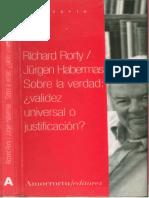 Rorty, Habermas - Sobre La Verdad. Validez Universal o Justificacion