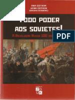 FORTES, Ronaldo; Entre o Ideal Revolucionário e o Factível - In COTRIM, Ana, Vera; Todo o Poder Aos Sovietes; Porto Alegre, Zouk, 2017