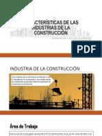 Características de Las Industrias De la Construcción
