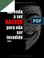 Vol 1 - Aprendendo a ser hacker para não ser invadido.pdf