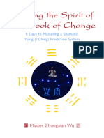 Seeking the Spirit of the Book of Change 8 Days to Mastering a Shamanic Yijing